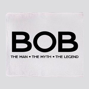 BOB The Man The Myth The Legend Throw Blanket