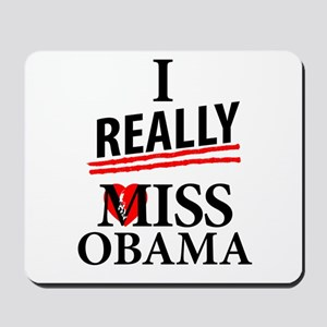 I Really Miss Obama Mousepad