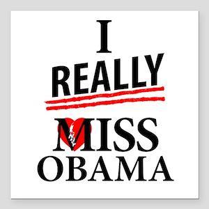 "I Really Miss Obama Square Car Magnet 3"" x 3"""