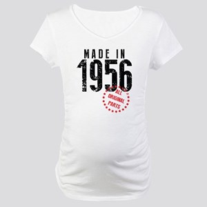 Made In 1956, All Original Parts Maternity T-Shirt