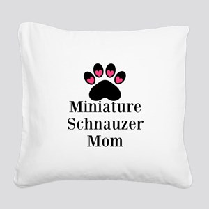 Miniature Schnauzer Mom Square Canvas Pillow