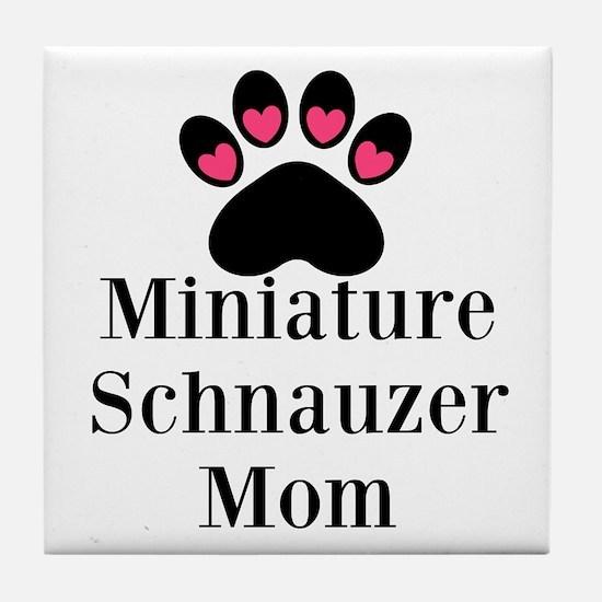 Miniature Schnauzer Mom Tile Coaster