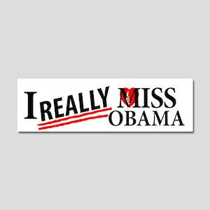 I Really Miss Obama Car Magnet 10 x 3