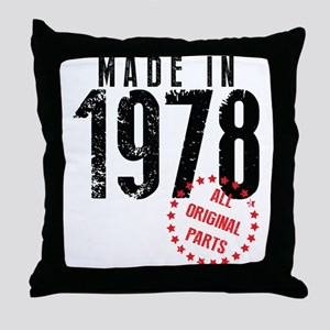 Made In 1978, All Original Parts Throw Pillow