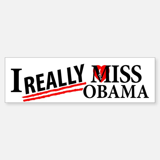 I Really Miss Obama Bumper Bumper Bumper Sticker