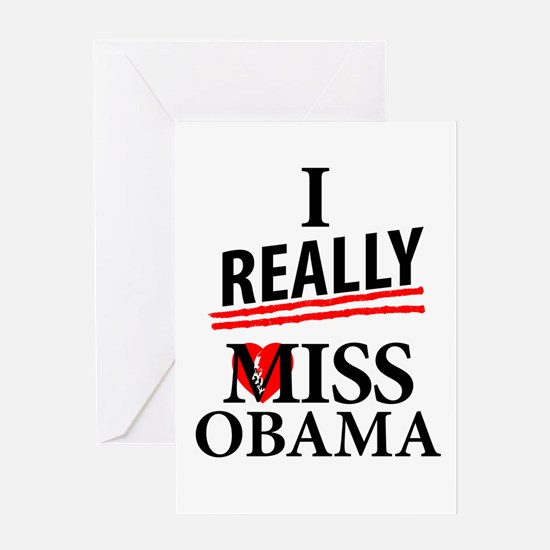 I Really Miss Obama Greeting Cards