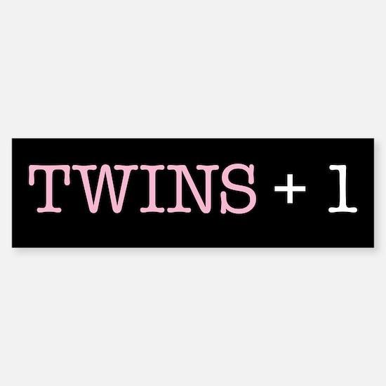 Twins Plus One - Bumper Bumper Bumper Sticker