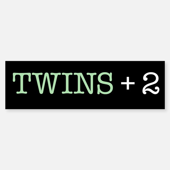 Twins Plus Two - Bumper Bumper Bumper Sticker