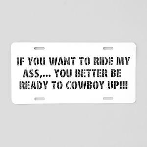 Ride my ass Cowboy up Aluminum License Plate