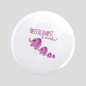 """Heffalumps? 3.5"""" Button"""