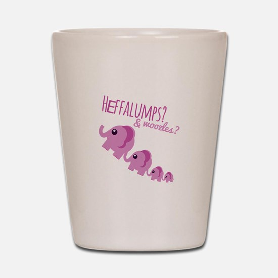 Heffalumps? Shot Glass