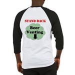 Stand Back Beer Venting Baseball Jersey