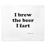 I brew the beer I fart King Duvet