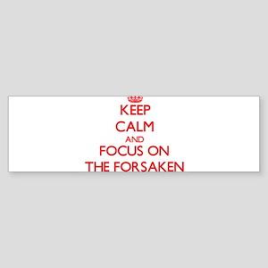 Keep Calm and focus on The Forsaken Bumper Sticker
