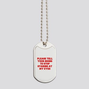 Tell your boobs Dog Tags