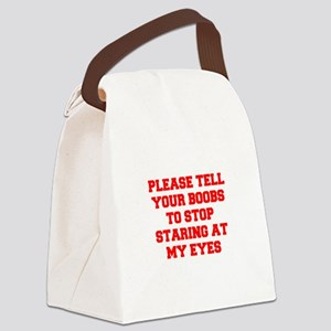 Tell your boobs Canvas Lunch Bag