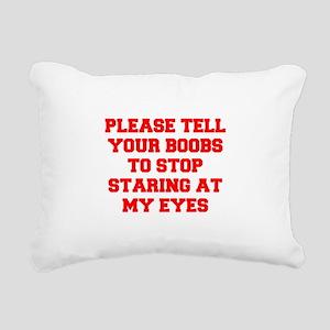 Tell your boobs Rectangular Canvas Pillow