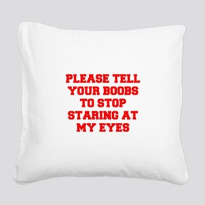 Tell your boobs Square Canvas Pillow