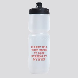 Tell your boobs Sports Bottle