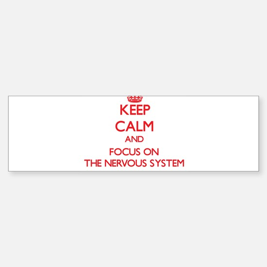 Keep Calm and focus on The Nervous System Bumper S