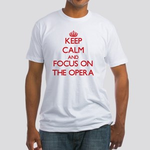 Keep Calm and focus on The Opera T-Shirt