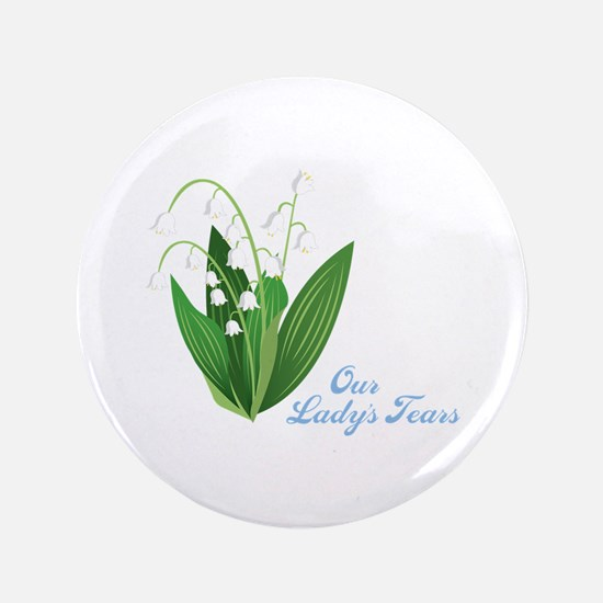 """Our Ladys Tears 3.5"""" Button"""