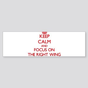 Keep Calm and focus on The Right Wing Bumper Stick