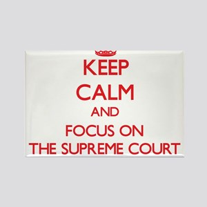 Keep Calm and focus on The Supreme Court Magnets