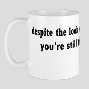Why Are You Talking Mug