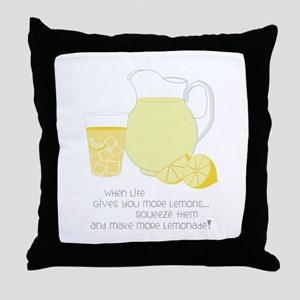 When Life Gives You More Lemons... Throw Pillow