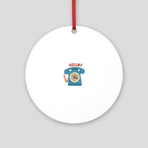 Hello? Ornament (Round)