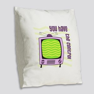 You Have The Control Burlap Throw Pillow
