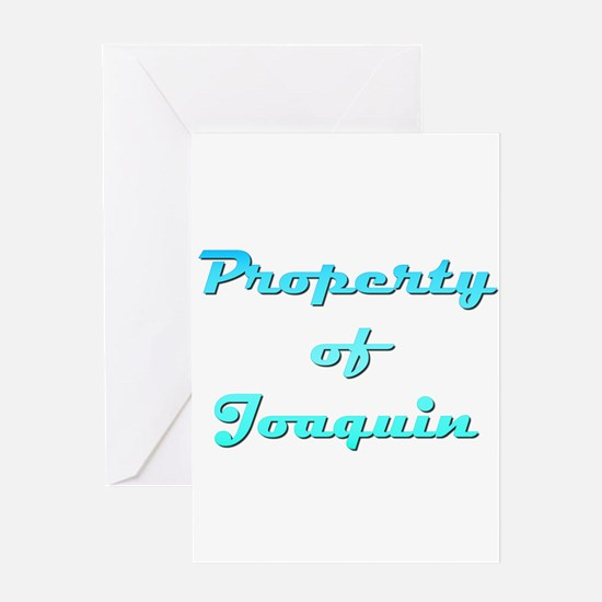 Property Of Joaquin Male Greeting Card