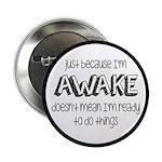 Just Because I'm Awake 2.25