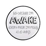 Just Because I'm Awake 3.5
