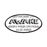 Just Because I'm Awake Patches