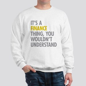 Its A Finance Thing Sweatshirt