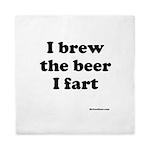 I brew the beer I fart Queen Duvet