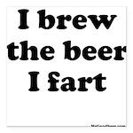 I brew the beer I fart Square Car Magnet 3