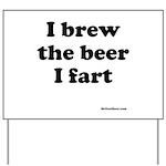 I brew the beer I fart Yard Sign