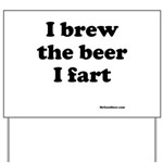 I brew the beer I fart Yard Sign