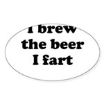 I brew the beer I fart Sticker