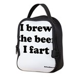 I brew the beer I fart Neoprene Lunch Bag