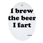 I brew the beer I fart Ornament (Oval)