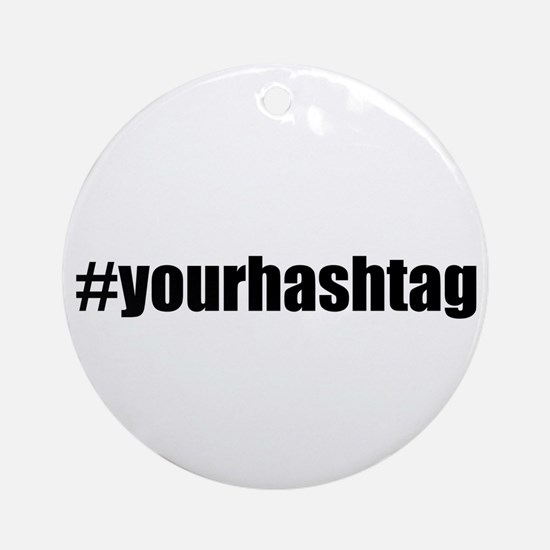 Customizable Hashtag Ornament (Round)