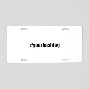 Customizable Hashtag Aluminum License Plate