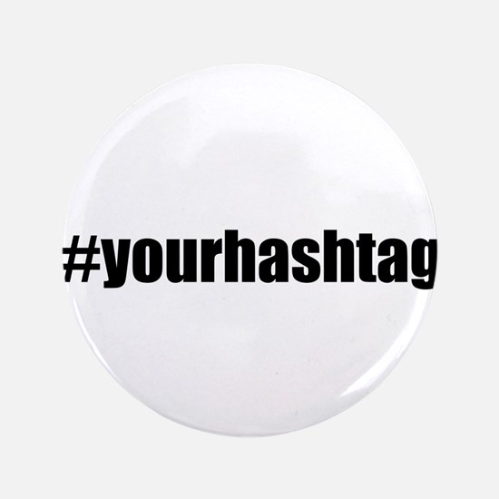"Customizable Hashtag 3.5"" Button"