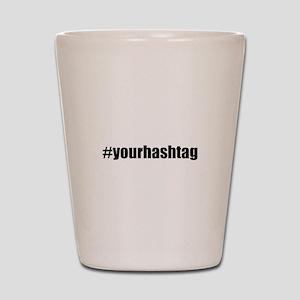 Customizable Hashtag Shot Glass