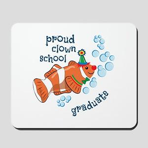 Proud Clown School Graduate Mousepad