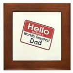 Hello My Name is World's Greatest Dad Framed Tile